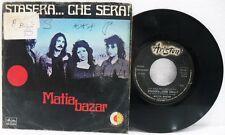 "Matia Bazar - A ""Stasera... che sera!"" B ""Io, Matia"" -45 giri 7"" VG-/EX+"