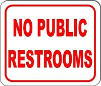 No public restrooms sign Size Options available business sign bathroom sign
