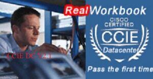 CCIE  Datacenter Data center V 2.1 Real lab workbook work book  2019