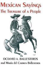 Mexican Sayings: The Treasure of a People/Dichos Mexicanos : El Tesoro De UN Pue