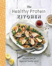 The Healthy Protein Kitchen: Feel-Good Food for Happy and Healthy Eating (The He