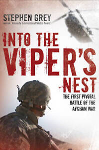 Into the Viper's Nest: The First Pivotal Battle of the Afghan War, Grey, Stephen
