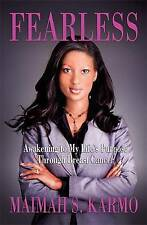Fearless: Awakening to My Life's Purpose Through Breast Cancer by Maimah Karmo