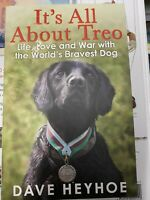 It's All About Treo: Life and War with the World's Bravest Dog Book - D Heyhoe