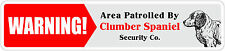 """*Aluminum* Warning Area Patrolled By Clumber Spaniel 4""""x18"""" Metal Novelty Sign"""