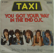 """7"""" 1977 VG+ ! TAXI : You Got Your Way In The End O.K."""