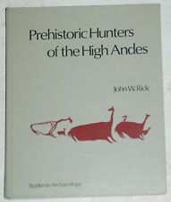 Prehistoric Hunters of the High Andes by John W. Rick 1980 HARDCOVER