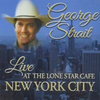 George Strait - Live At The Lone Star Cafe New York City NEW CD
