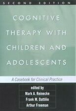 Cognitive Therapy with Children and Adolescents, Second Edition: A Casebook for