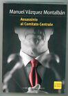 MONTALBAN MANUEL VAZQUEZ ASSASSINIO AL COMITATO CENTRALE BIBLIOTECA REPUBBLICA 3