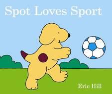 SPOT LOVES SPORT BY ERIC HILL ~ NEW BOARDBOOK