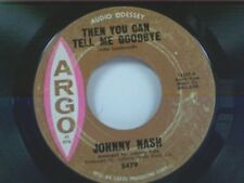 "JOHNNY NASH ""THEN YOU CAN TELL ME GOODBYE / ALWAYS"" 45"