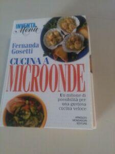 LIBRO: CUCINA A MICROONDE - FERNANDA GOSETTI -A.MONDADORI ED.