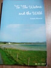 LINDA HOWITT - TO THE WATERS AND THE WILD Paperback Book