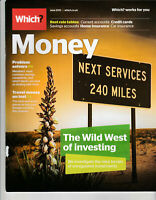 WHICH? MONEY Magazine June 2013 - The Wild West Of Investing