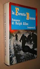 RALPH ALLEN, La foresta bianca - Longanesi, 1969