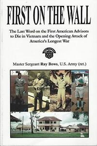FIRST ON THE WALL, Vietnam history book by Ray Bows