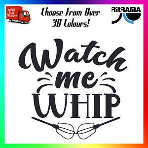 Watch Me Whip Decal Sticker Car Funny Cute Cooking Cook Baker Cake Chef Dance