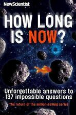 How Long Is Now? : And 101 Other Questions You Never Thought to Ask by New...