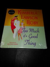 TOO MUCH OF A GOOD THING - KIMBERLA LAWSON ROBY (AUDIO BOOK CD)