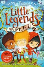 The Spell Thief (Little Legends) By Tom Percival