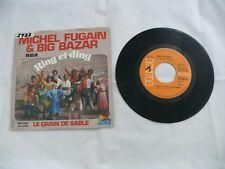 "Michel Fugain & Big Bazar - Ring Et Ding - Le Grain De Sable - 7"" Single 7719"