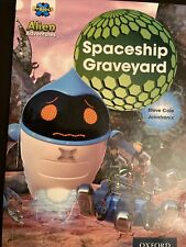 OXFORD PROJECT X ALIEN ADVENTURES STORY BOOK: SPACESHIP GRAVEYARD: LEVEL 10