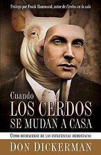Cuando Los Cerdos Se Mudan A Casa (Spanish Edition)
