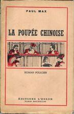 Paul Max . LA POUPEE CHINOISE . Roman policier . Editions L'Essor 1943 .