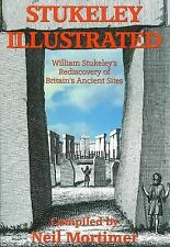 Stukeley Illustrated : William Stukeley's Rediscovery of Britain's Ancient Sites