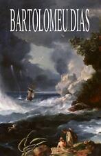 Bartolomeu Dias by William Brooks Greenlee, Pero Vaz de Caminha and Ernst...