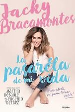 LA PASARELA DE MI VIDA / THE CATWALK OF MY LIFE - BRACAMONTES, JACKY - NEW BOOK