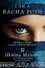 I Am a Bacha Posh: My Life as a Woman Living as a Man in Afghanistan, Manoori, U
