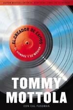El Creador de Exitos: El Hombre y Su Música (Spanish Edition), Mottola, Tommy, 0