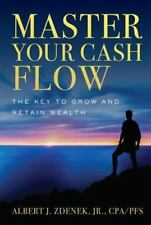 NEW - ForbesBooks:  Master Your Cash Flow: The Key To Grow And Retain Wealth