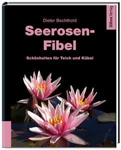 Seerosen-Fibel von Dieter Bechthold