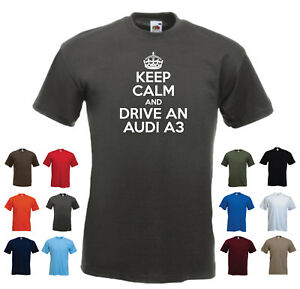 'Keep Calm and Drive an Audi A3' Men's Custom Birthday Funny T-shirt