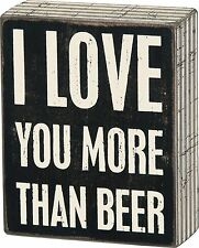 "I LOVE YOU MORE THAN BEER Wooden Box Sign 5"" x 4"", Primitives by Kathy"