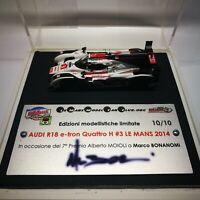 1/43 AUDI R18 #3 LE MANS 2014 limited edition signature Marco BONANOMI