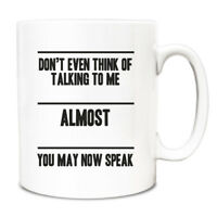 Don't even think of talking to me until I'm done with my drink Mug A059 cup