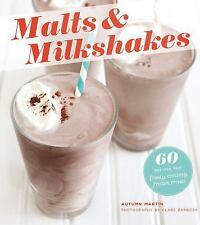 Malts & Milkshakes: 60 Recipes for Frosty, Creamy Frozen Treats-ExLibrary
