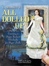 L. Delaney's All Dolled Up: Creating a Paper Fashion Wardrobe for Paper Dolls by