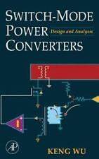Switch-Mode Power Converters : Design and Analysis by Keng C. Wu (2005,...