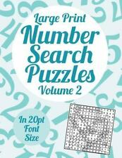 Large Print Number Search Puzzles Volume 2 : A Book of 100 Number Search...