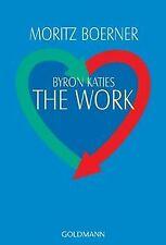 Byron Katies The Work: Der einfache Weg zum befreiten Le... | Buch | Zustand gut