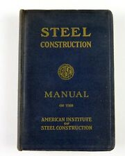 Vintage 1957 AISC Steelworkers Manual AMERICAN INSTITUTE of STEEL CONSTRUCTION