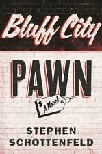 Bluff City Pawn: A Novel, Schottenfeld, Stephen, Good Condition, Book