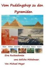 Vom Puddingshop zu den Pyramiden Drei Monate Rucksackreise ums östliche Mi 5030