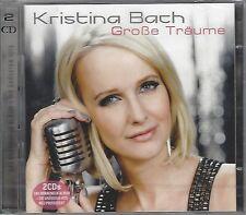 KRISTINA BACH / GROßE TRÄUME - DAS BRANDNEUE ALBUM - DIE GRÖSSTEN HITS * 2CD'S *