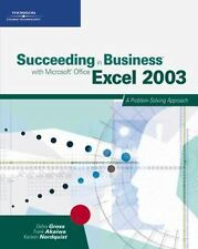 Succeeding in Business with Microsoft Office Excel 2003: A Problem-Solving Appr